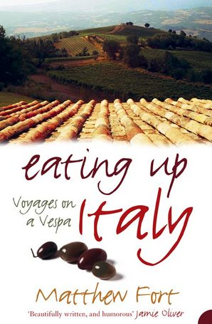 Eating Up Italy by Matthew Fort