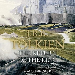 The Return of the King Audiobook Unabridged edition by J. R. R. Tolkien