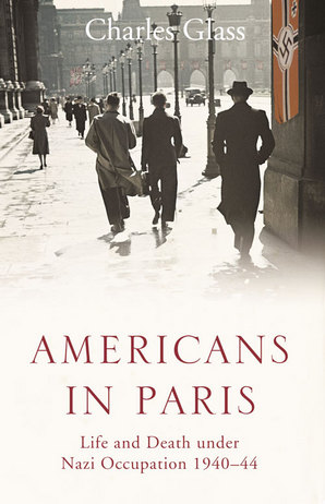 Americans in Paris Paperback by Charles Glass