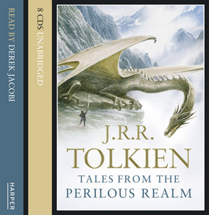 Tales from the Perilous Realm CD-audio Unabridged edition by J. R. R. Tolkien