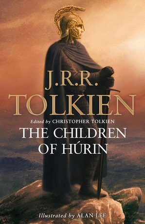 The Children of Húrin Paperback by J. R. R. Tolkien, illustrated by Alan Lee