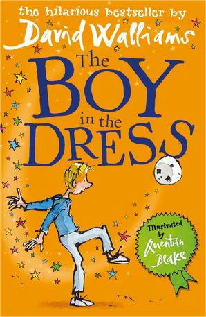 The Boy in the Dress Paperback by David Walliams, illustrated by Quentin Blake