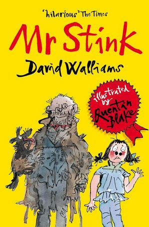 Mr Stink Paperback by David Walliams, illustrated by Quentin Blake
