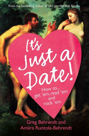 It's Just a Date Ebook ePub edition by Greg Behrendt, Amiira Ruotola-Behrendt