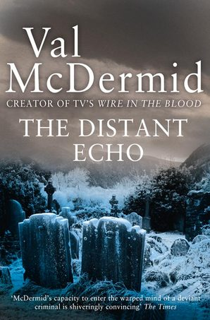 The Distant Echo Ebook ePub edition by Val McDermid