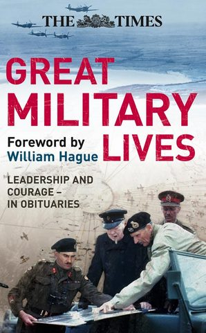 The Times Great Military Lives by William Hague