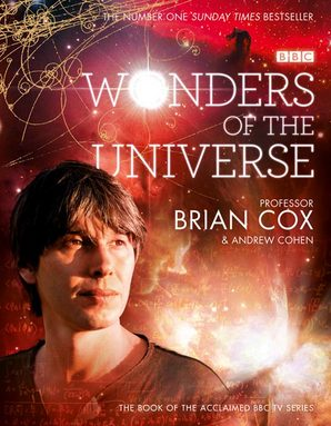 Wonders of the Universe Hardcover by Professor Brian Cox, Andrew Cohen