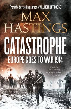 Catastrophe Hardcover by Max Hastings