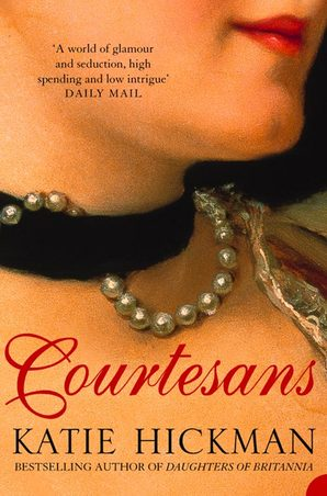 Courtesans (Text Only) by Katie Hickman