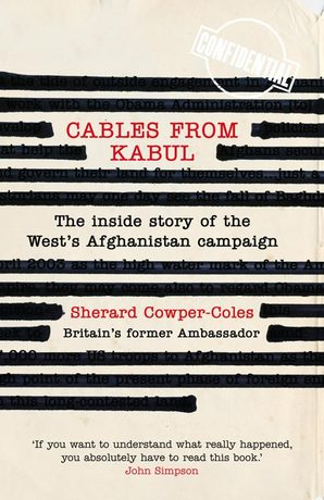 Cables from Kabul Hardcover by Sherard Cowper-Coles