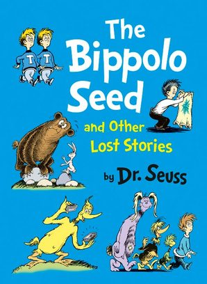 The Bippolo Seed and Other Lost Stories Hardcover by Dr. Seuss, illustrated by Dr. Seuss