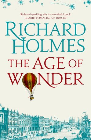 The Age of Wonder by Prof. Richard Holmes, O.B.E.