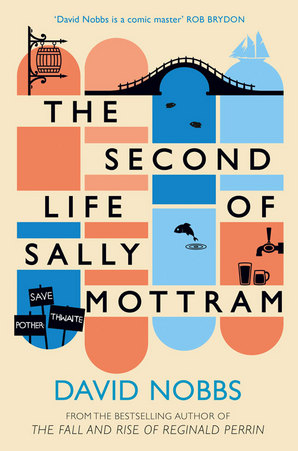 The Second Life of Sally Mottram Paperback by David Nobbs