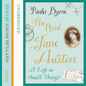 The Real Jane Austen Audiobook Unabridged edition by Paula Byrne