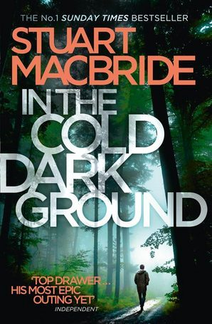 In the Cold Dark Ground Paperback by Stuart MacBride