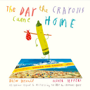 The Day The Crayons Came Home Paperback by Drew Daywalt, illustrated by Oliver Jeffers