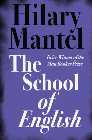 The School of English by Hilary Mantel