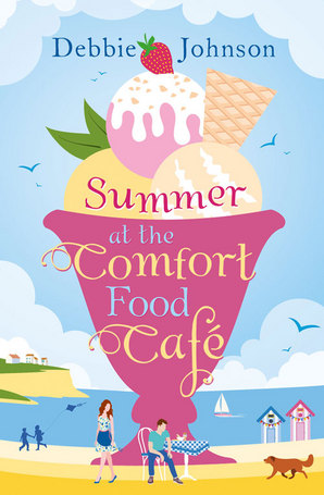 Summer at the Comfort Food Cafe Ebook ePub edition by Debbie Johnson