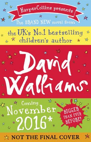 Untitled Novel by David Walliams