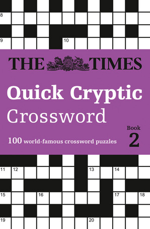 The Times Quick Cryptic Crossword book 2 Paperback by The Times Mind Games, Richard Rogan