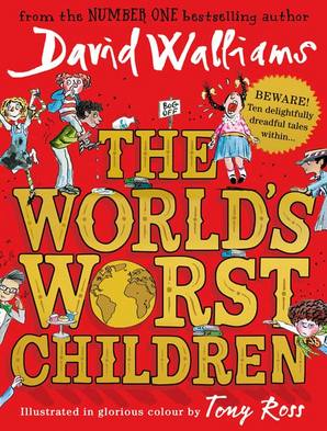 The World's Worst Children Hardcover by David Walliams, illustrated by Tony Ross