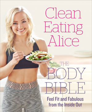 Clean Eating Alice The Body Bible Paperback  by