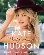 Pretty Happy: The Healthy Way to Love Your Body eBook  by Kate Hudson