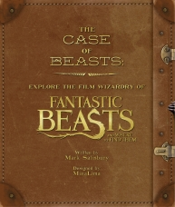The Case of Beasts: Explore the Film Wizardry of Fantastic Beasts and Where to Find Them Hardcover by Mark Salisbury