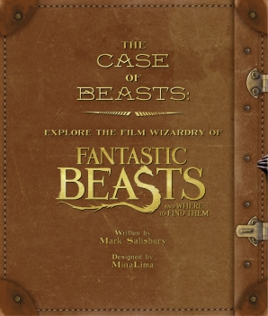 The Case of Beasts: Explore the Film Wizardry of Fantastic Beasts and Where to Find Them Hardcover  by