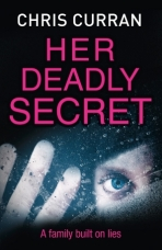 Her Deadly Secret Paperback by Chris Curran