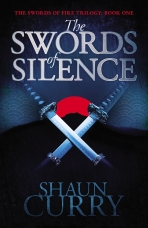 Swords of Silence: Book 1: The Swords of Fire Trilogy (The Swords of Fire) Paperback  by Shaun Curry